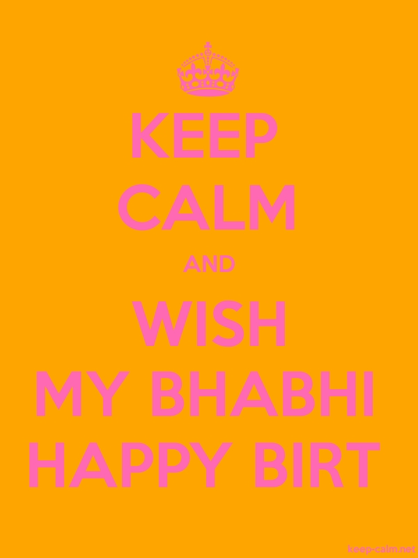 KEEP CALM AND WISH MY BHABHI HAPPY BIRT - pink/orange - Default (600x800)