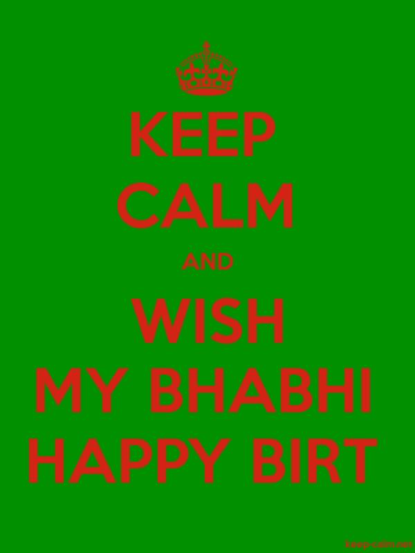 KEEP CALM AND WISH MY BHABHI HAPPY BIRT - red/green - Default (600x800)
