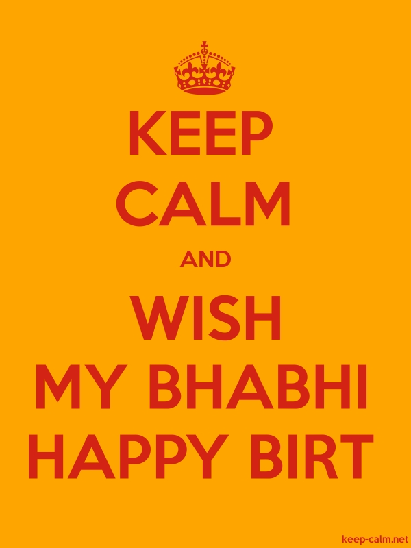 KEEP CALM AND WISH MY BHABHI HAPPY BIRT - red/orange - Default (600x800)