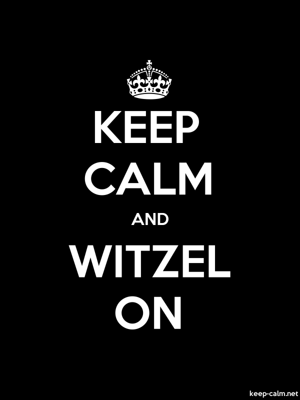 KEEP CALM AND WITZEL ON - white/black - Default (600x800)