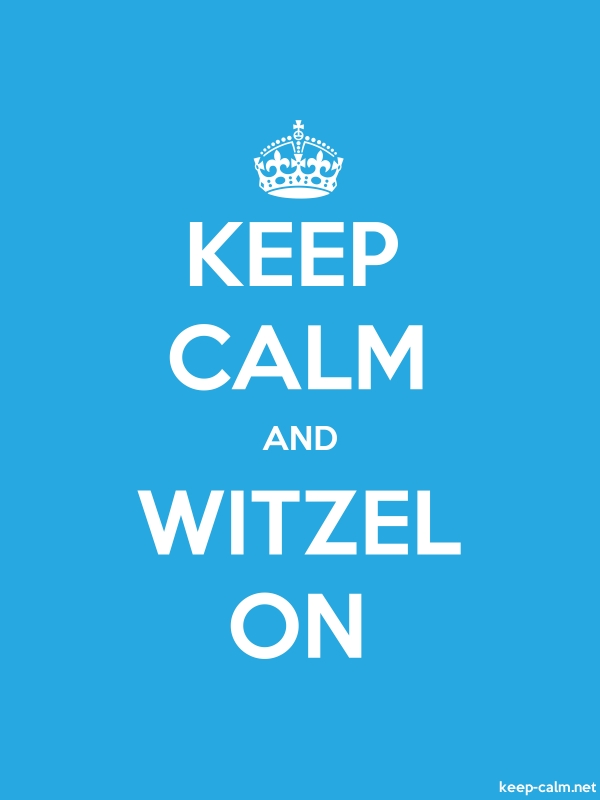 KEEP CALM AND WITZEL ON - white/blue - Default (600x800)