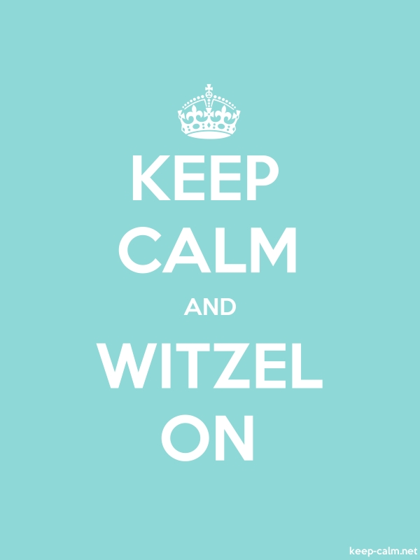 KEEP CALM AND WITZEL ON - white/lightblue - Default (600x800)