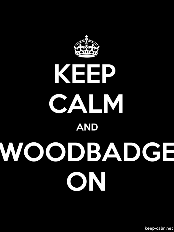 KEEP CALM AND WOODBADGE ON - white/black - Default (600x800)