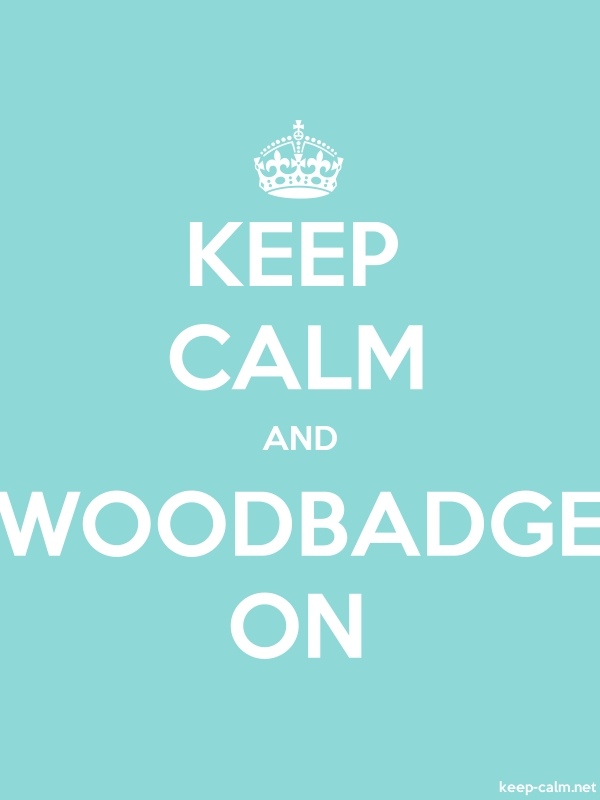 KEEP CALM AND WOODBADGE ON - white/lightblue - Default (600x800)