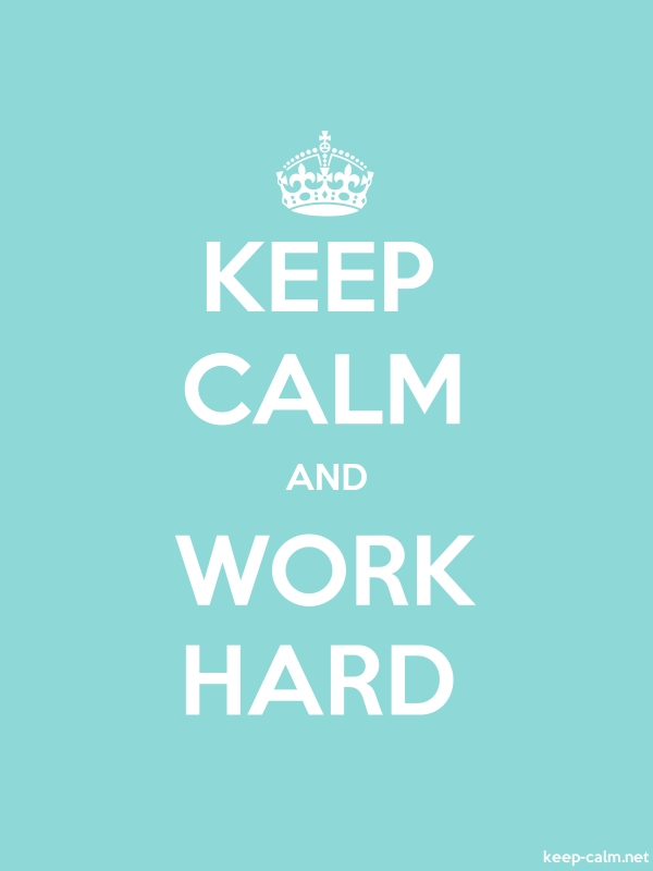 KEEP CALM AND WORK HARD - white/lightblue - Default (600x800)