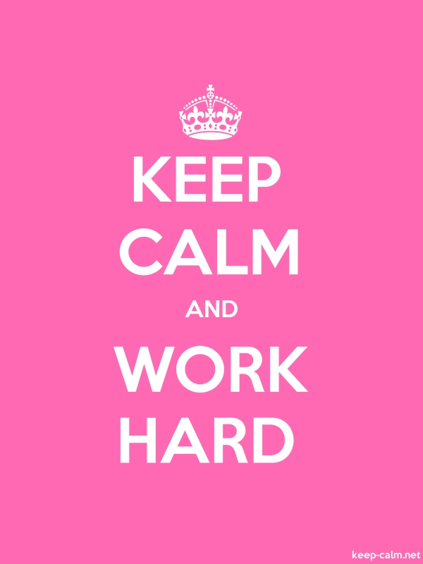 KEEP CALM AND WORK HARD - white/pink - Default (600x800)
