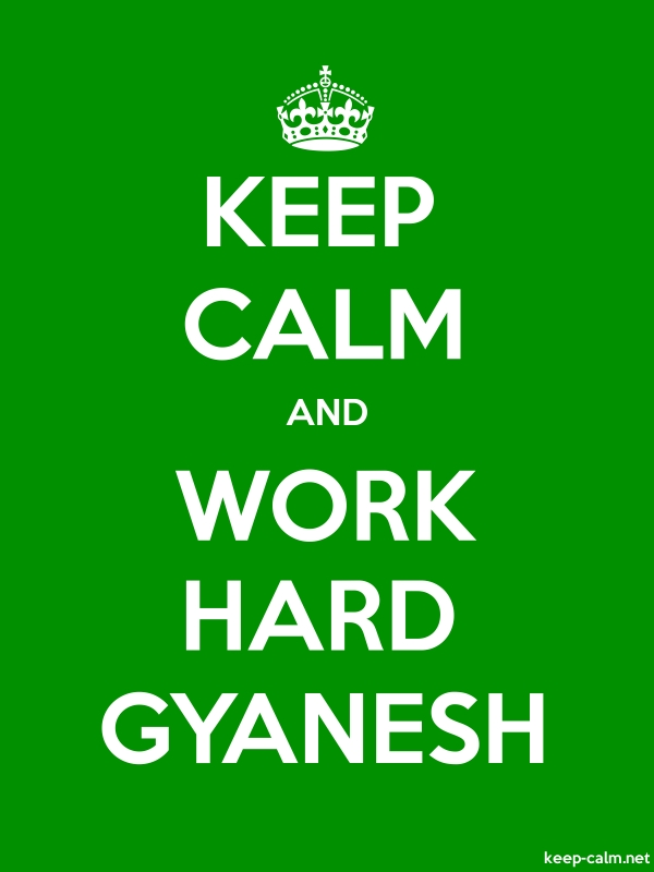 KEEP CALM AND WORK HARD GYANESH - white/green - Default (600x800)