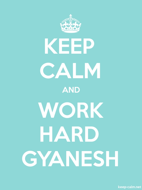 KEEP CALM AND WORK HARD GYANESH - white/lightblue - Default (600x800)