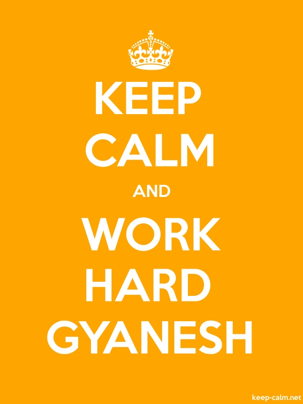KEEP CALM AND WORK HARD GYANESH - white/orange - Default (600x800)