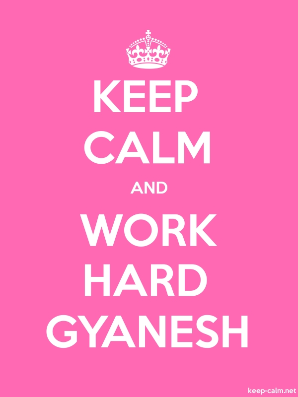 KEEP CALM AND WORK HARD GYANESH - white/pink - Default (600x800)