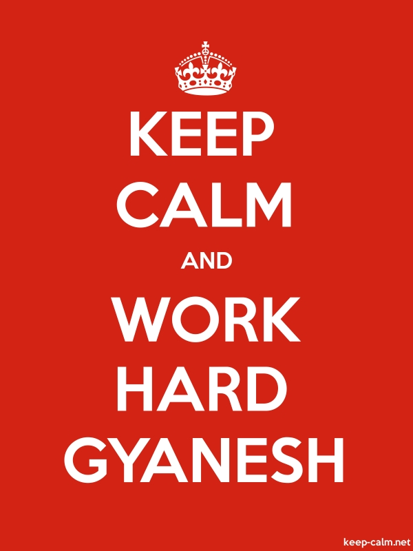 KEEP CALM AND WORK HARD GYANESH - white/red - Default (600x800)