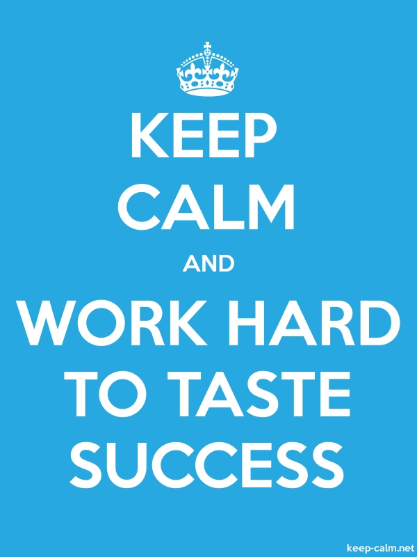 KEEP CALM AND WORK HARD TO TASTE SUCCESS - white/blue - Default (600x800)