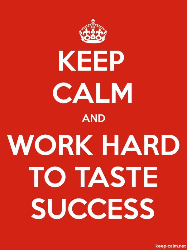 KEEP CALM AND WORK HARD TO TASTE SUCCESS - white/red - Default (600x800)