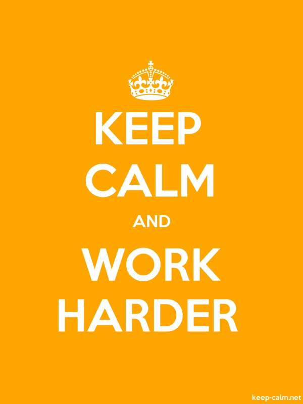 KEEP CALM AND WORK HARDER - white/orange - Default (600x800)