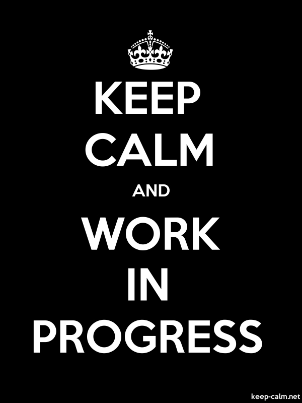 KEEP CALM AND WORK IN PROGRESS - white/black - Default (600x800)