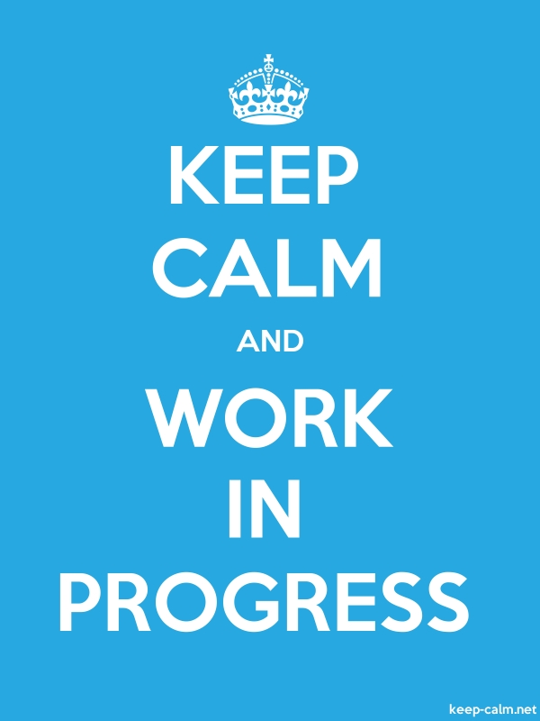 KEEP CALM AND WORK IN PROGRESS - white/blue - Default (600x800)