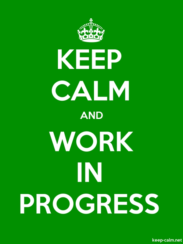 KEEP CALM AND WORK IN PROGRESS - white/green - Default (600x800)