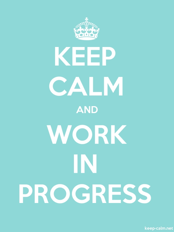 KEEP CALM AND WORK IN PROGRESS - white/lightblue - Default (600x800)