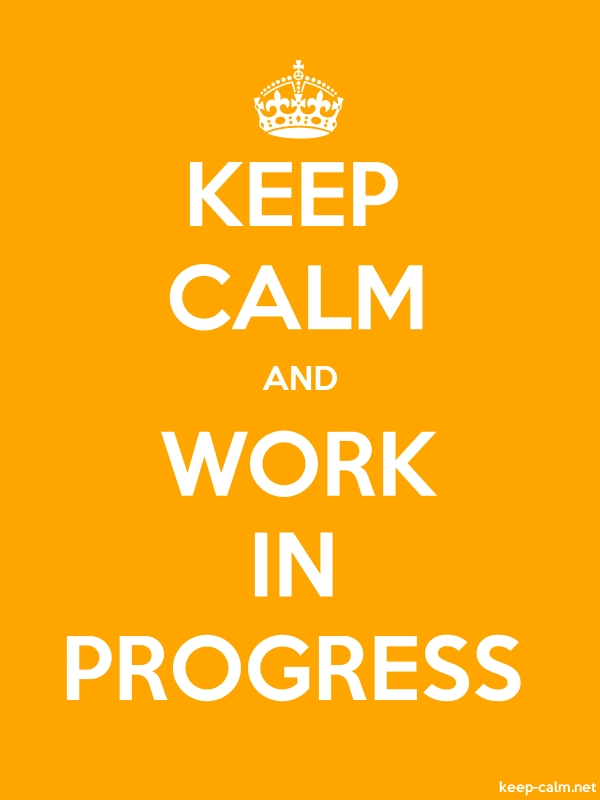 KEEP CALM AND WORK IN PROGRESS - white/orange - Default (600x800)