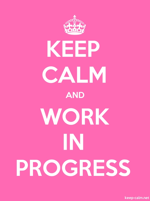 KEEP CALM AND WORK IN PROGRESS - white/pink - Default (600x800)