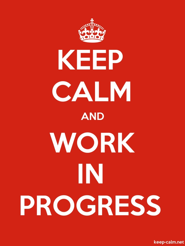 KEEP CALM AND WORK IN PROGRESS - white/red - Default (600x800)