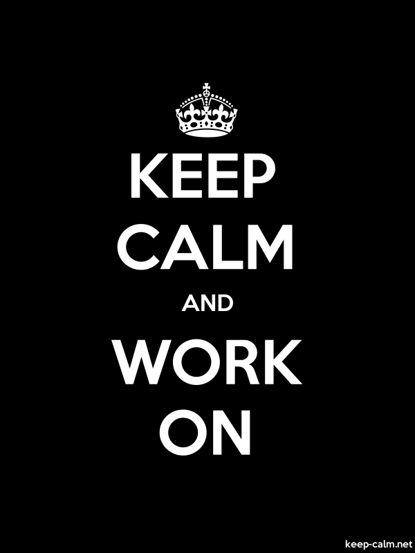 KEEP CALM AND WORK ON - white/black - Default (600x800)