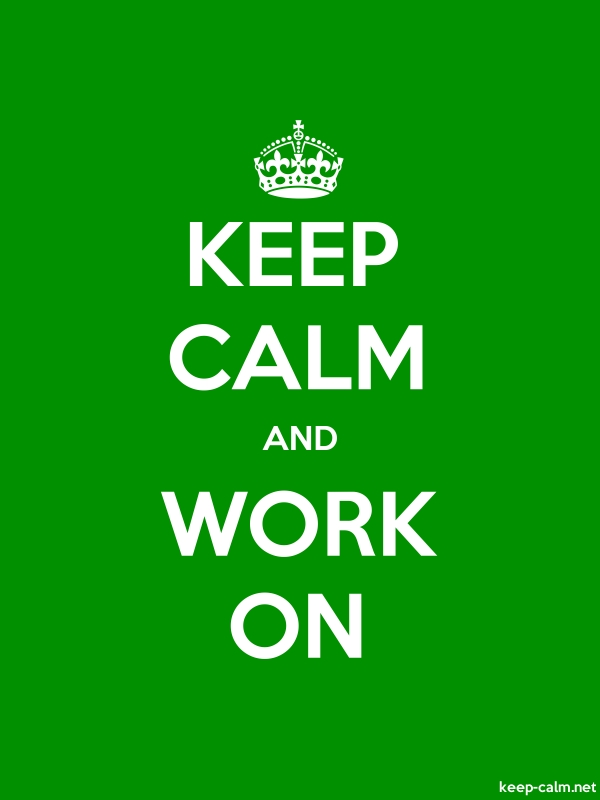 KEEP CALM AND WORK ON - white/green - Default (600x800)