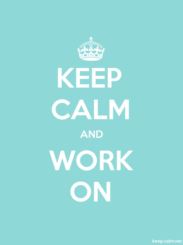 KEEP CALM AND WORK ON - white/lightblue - Default (600x800)