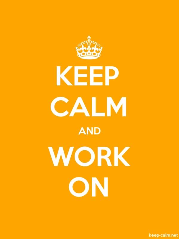 KEEP CALM AND WORK ON - white/orange - Default (600x800)