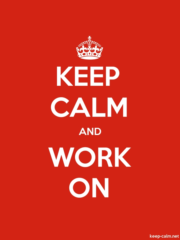 KEEP CALM AND WORK ON - white/red - Default (600x800)