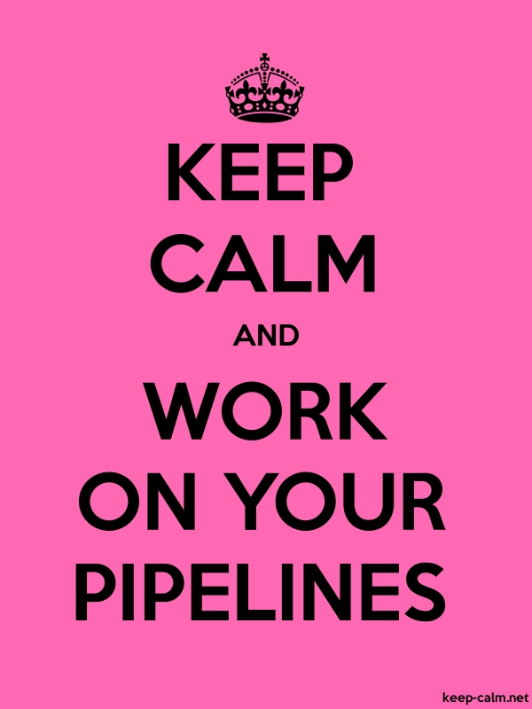 KEEP CALM AND WORK ON YOUR PIPELINES - black/pink - Default (600x800)