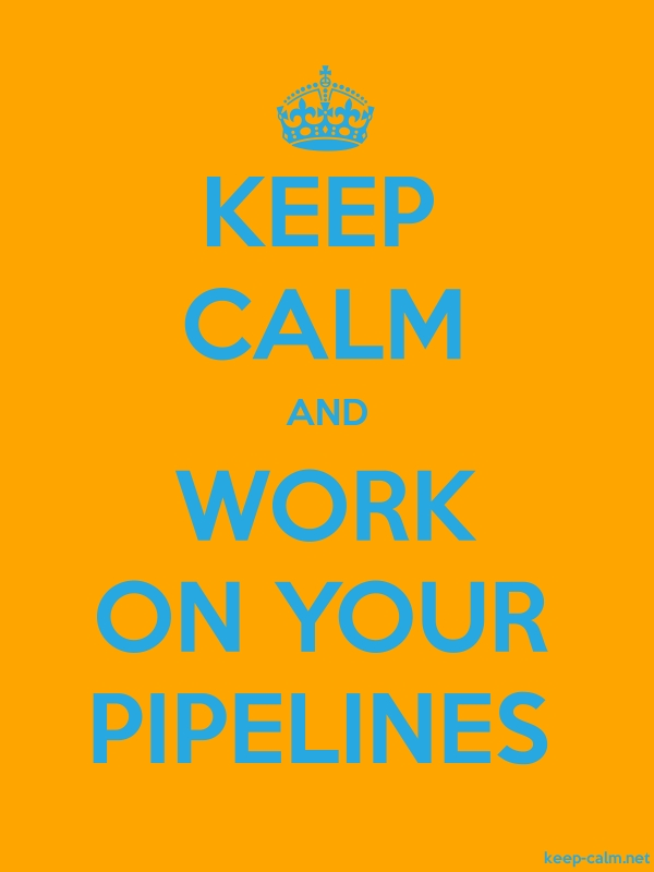 KEEP CALM AND WORK ON YOUR PIPELINES - blue/orange - Default (600x800)