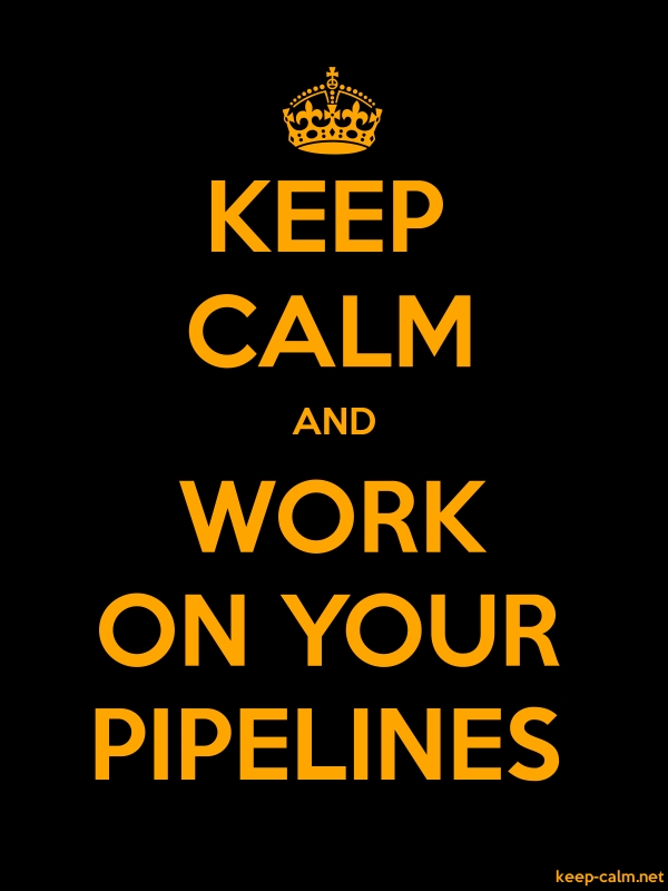 KEEP CALM AND WORK ON YOUR PIPELINES - orange/black - Default (600x800)