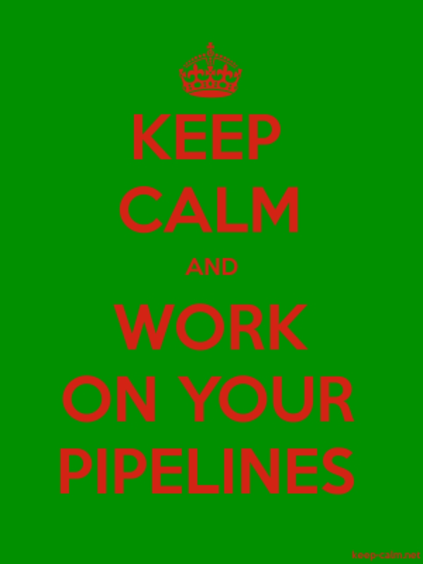 KEEP CALM AND WORK ON YOUR PIPELINES - red/green - Default (600x800)