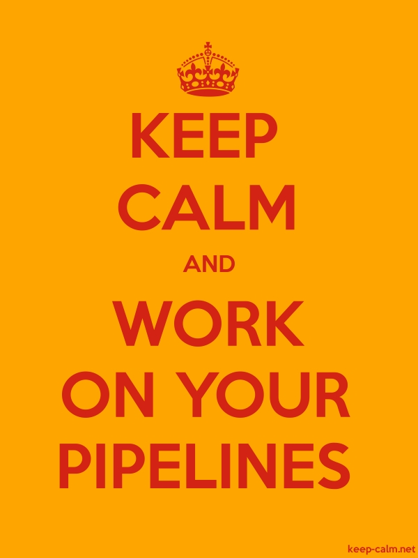 KEEP CALM AND WORK ON YOUR PIPELINES - red/orange - Default (600x800)