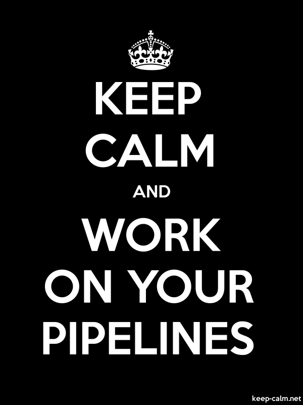 KEEP CALM AND WORK ON YOUR PIPELINES - white/black - Default (600x800)