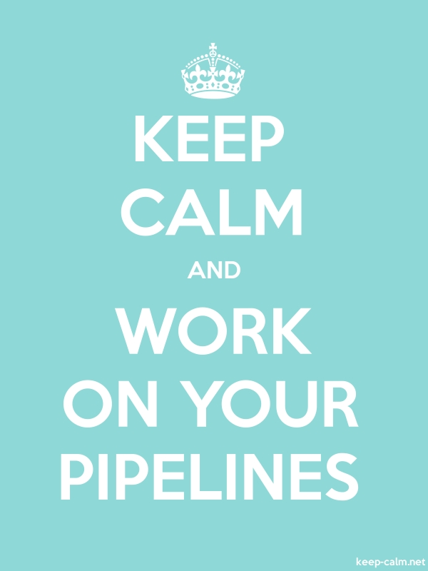 KEEP CALM AND WORK ON YOUR PIPELINES - white/lightblue - Default (600x800)