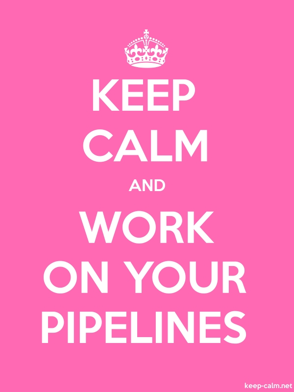 KEEP CALM AND WORK ON YOUR PIPELINES - white/pink - Default (600x800)