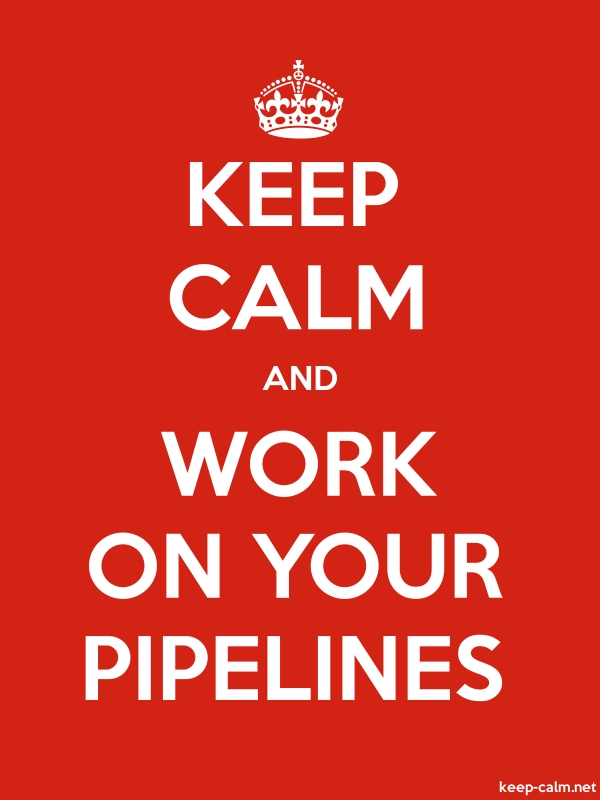 KEEP CALM AND WORK ON YOUR PIPELINES - white/red - Default (600x800)