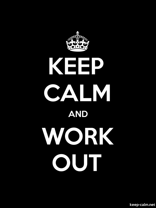 KEEP CALM AND WORK OUT - white/black - Default (600x800)