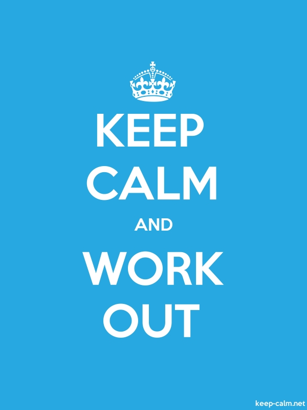 KEEP CALM AND WORK OUT - white/blue - Default (600x800)