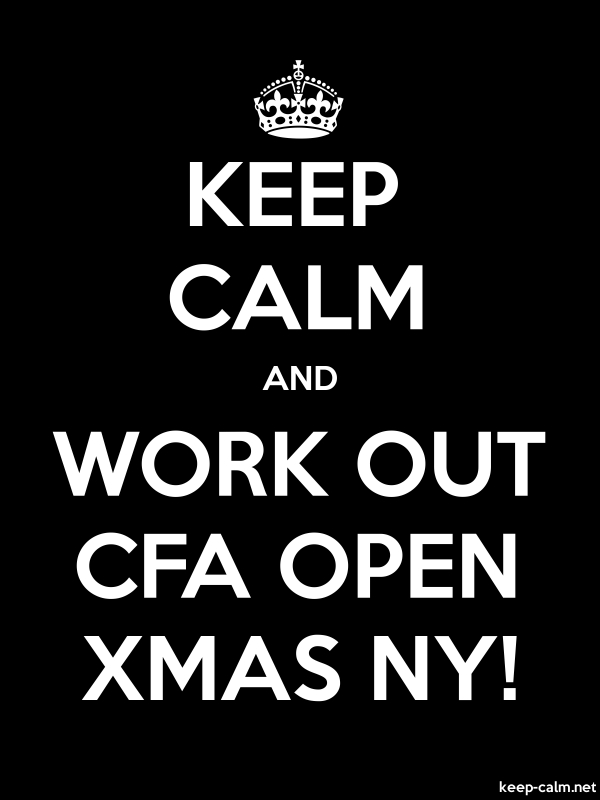 KEEP CALM AND WORK OUT CFA OPEN XMAS NY! - white/black - Default (600x800)