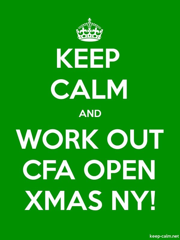 KEEP CALM AND WORK OUT CFA OPEN XMAS NY! - white/green - Default (600x800)