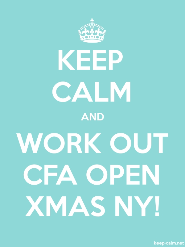 KEEP CALM AND WORK OUT CFA OPEN XMAS NY! - white/lightblue - Default (600x800)