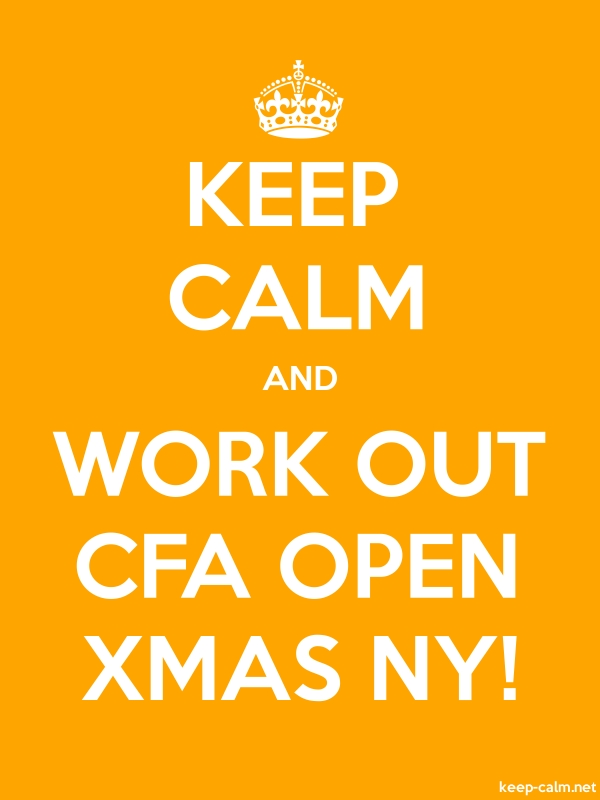 KEEP CALM AND WORK OUT CFA OPEN XMAS NY! - white/orange - Default (600x800)