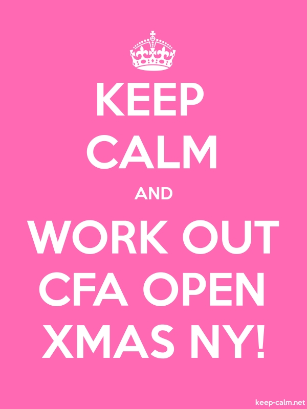 KEEP CALM AND WORK OUT CFA OPEN XMAS NY! - white/pink - Default (600x800)