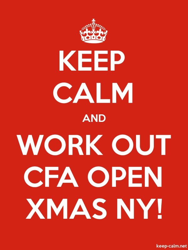 KEEP CALM AND WORK OUT CFA OPEN XMAS NY! - white/red - Default (600x800)