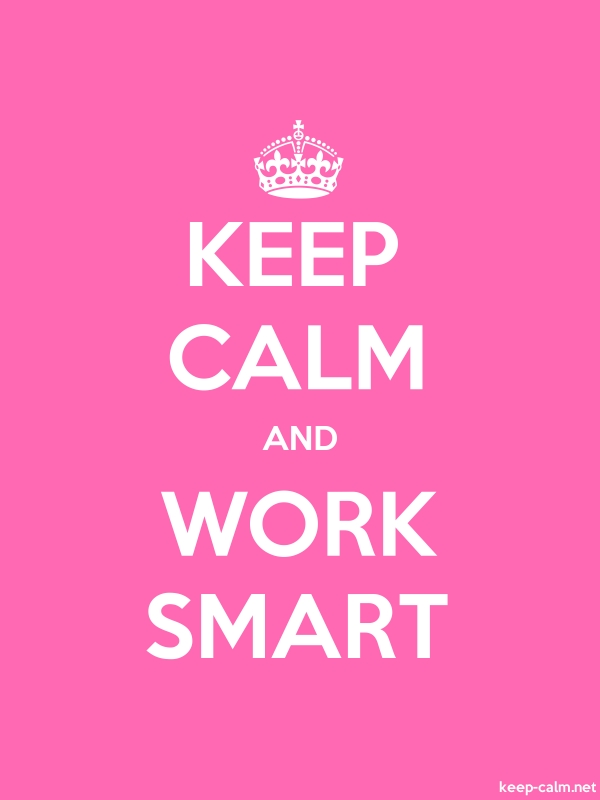 KEEP CALM AND WORK SMART - white/pink - Default (600x800)