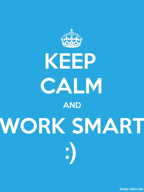 KEEP CALM AND WORK SMART : - white/blue - Default (600x800)