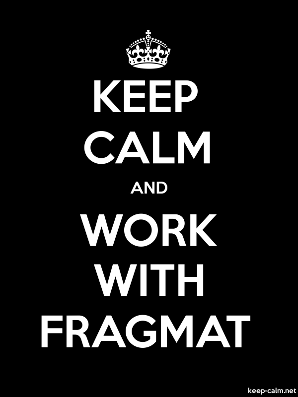 KEEP CALM AND WORK WITH FRAGMAT - white/black - Default (600x800)